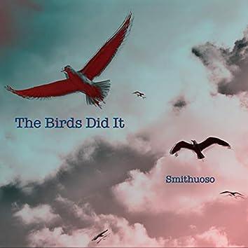 The Birds Did It