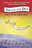 Above the Din: Diary of the HepC Wonder Drugs