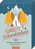 Wild & Wunderbar: 50 Mikroabenteuerkärtchen