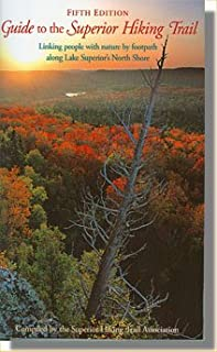 Guide to the Superior Hiking Trail: Linking People With Nature by Footpath Along Lake Superior's North Shore