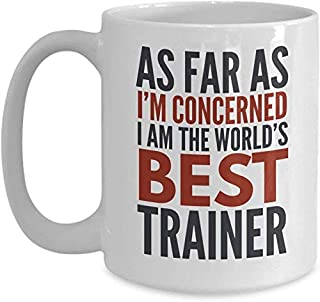 Cadeau Tasses à café Tasses à thé Entraîneur en céramique blanche 11 oz En ce qui me concerne, je suis le meilleur entraîn...