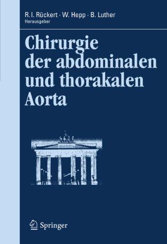 Chirurgie der abdominalen und thorakalen Aorta (Berliner Gefäßchirurgische Reihe (11), Band 11)