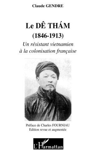 Le Dê tham (1858-1913): Un résistant vietnamien à la colonisation française
