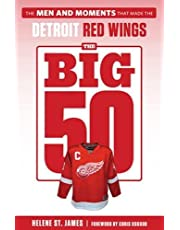 The Big 50: Detroit Red Wings: Detroit Red Wings