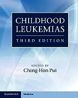 Childhood Leukemias (Cambridge Medicine (Hardcover))