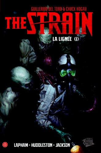 THE STRAIN : LA LIGNEE T01: La lignée