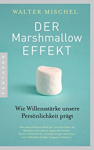 Download Der Marshmallow-Effekt: Wie Willensstärke unsere Persönlichkeit prägt (German Edition) B00QPH1F9C