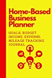 Home-Based Business Planner: Small Home Based Businesses use this to track --- Goals, Budget, Sales, Expenses, Mileage, Marketing and Other Activities