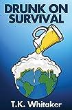 Drunk On Survival