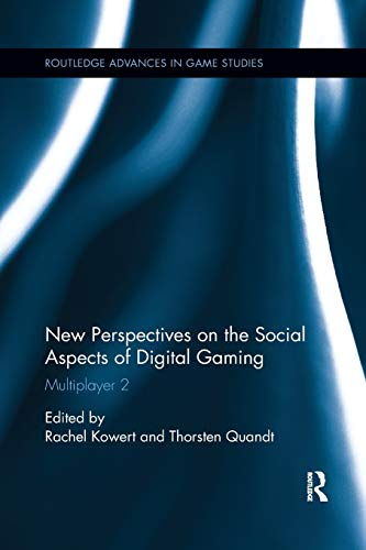 Compare Textbook Prices for New Perspectives on the Social Aspects of Digital Gaming: Multiplayer 2 Routledge Advances in Game Studies 1 Edition ISBN 9780367877231 by Kowert, Rachel,Quandt, Thorsten