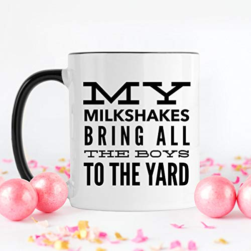 My Milkshakes - Taza de café con texto en inglés 'Bring All The Boys to the Yard' (texto en inglés)