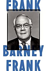 """Frank: A Life in Politics from The Great Society to Same-Sex Marriage"" By Barney Frank"