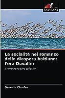 La socialità nel romanzo della diaspora haitiana: l'era Duvalier: Il romanzo haitiano dell'esilio