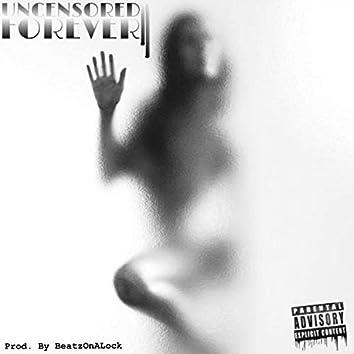 Uncensored Forever II