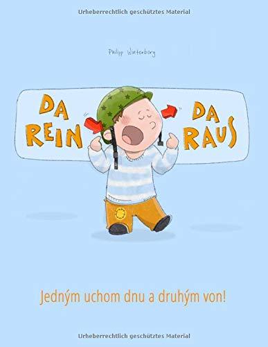 Da rein, da raus! Jedným uchom dnu a druhým von!: Zweisprachiges Bilderbuch Deutsch-Slowakisch (zweisprachig/bilingual) (Bilinguale Bilderbuch-Reihe: ... zweisprachig mit Deutsch als Hauptsprache)