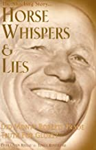 Horse Whispers & Lies (Trading Truth for Glory, About Monty Roberts)