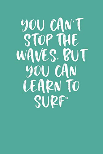 YOU CAN'T STOP THE WAVES, BUT YOU CAN LEARN TO SURF: Keto Diet Planner
