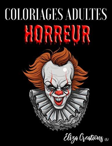 Coloriages Adultes Horreur: Livre Anti stress Mandala ( Zombies , Monstres , Cranes etc ...)