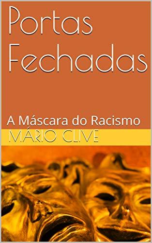 Portas Fechadas: A Máscara do Racismo (Portuguese Edition)