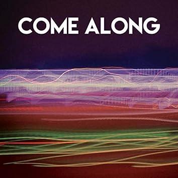 Come Along