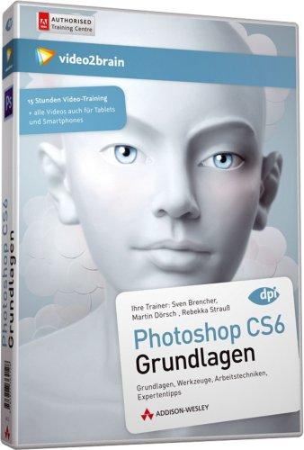Photoshop CS6 Grundlagen - Videotraining (PC+MAC+Linux+iPad)