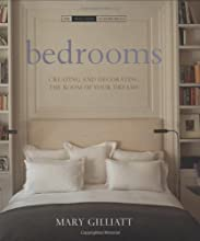 Bedrooms: Creating and Decorating the Room of Your Dreams