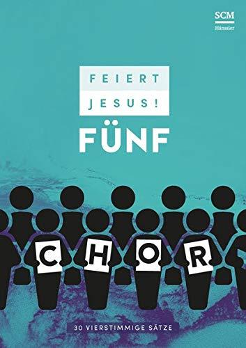 Feiert Jesus! 5 - Chor: 30 vierstimmige Sätze