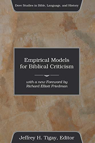 Compare Textbook Prices for Empirical Models for Biblical Criticism Dove Studies in Bible, Language, and History Reissue Edition ISBN 9781597524377 by Tigay, Jeffrey H.,Friedman, Richard Elliott