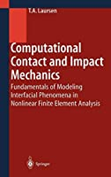 Computational Contact and Impact Mechanics: Fundamentals of Modeling Interfacial Phenomena in Nonlinear Finite Element Analysis (Engineering Online Library)