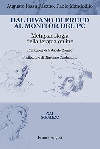 Dal divano di Freud al monitor del pc: Metapsicologia della terapia online (Italian Edition)