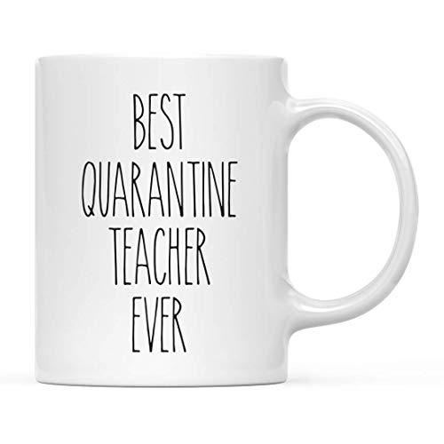 Andaz Press Funny Quarantine 11oz. Ceramic Coffee Mug Gift, Best Quarantine Teacher Ever, 1-Pack, For Birthday Gift Ideas, Self Isolation Social Distancing Pandemic Virus, Includes Gift Box