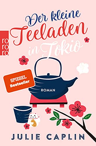 Buchseite und Rezensionen zu 'Der kleine Teeladen in Tokio (Romantic Escapes, Band 5)' von Julie Caplin