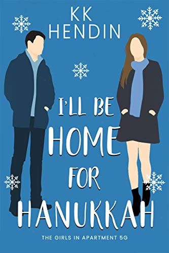 I'll Be Home For Hanukkah (The Girls In Apartment 5G Book 1)