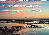 Nordfriesland dunkelbunt - zwischen Toenning und Sankt Peter-Ording (Wandkalender 2022 DIN A3 quer): So haben Sie den Norden noch nie gesehen! (Monatskalender, 14 Seiten )