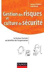 Gestion des risques et culture de sécurité - Maitriser les facteurs humains et organisationnels de Jacques Pignault
