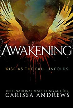 Awakening: Rise as the Fall Unfolds: A Supernatural Dystopian Thriller by [Carissa Andrews]