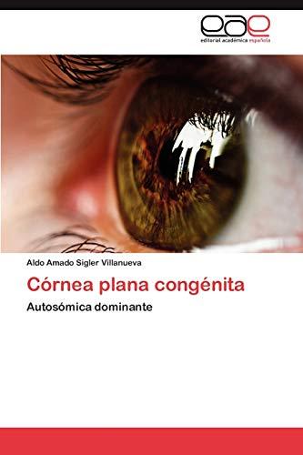 Córnea plana congénita: Autosómica dominante (Spanish Edition)