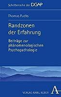 Randzonen Der Erfahrung: Beitrage Zur Phanomenologischen Psychopathologie (Schriftenreihe Der Dgap)