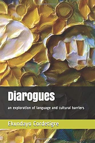 Diarogues: an exploration of language and cultural barriers