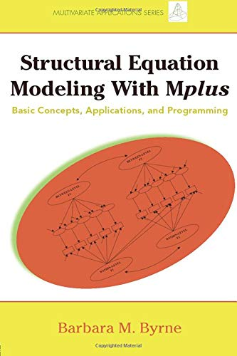 Structural Equation Modeling with Mplus: Basic Concepts, Applications, and Programming (Multivariate