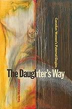 The Daughter's Way: Canadian Women's Paternal Elegies