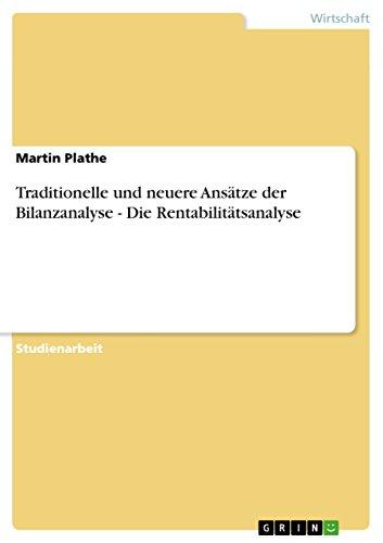Traditionelle und neuere Ansätze der Bilanzanalyse - Die Rentabilitätsanalyse