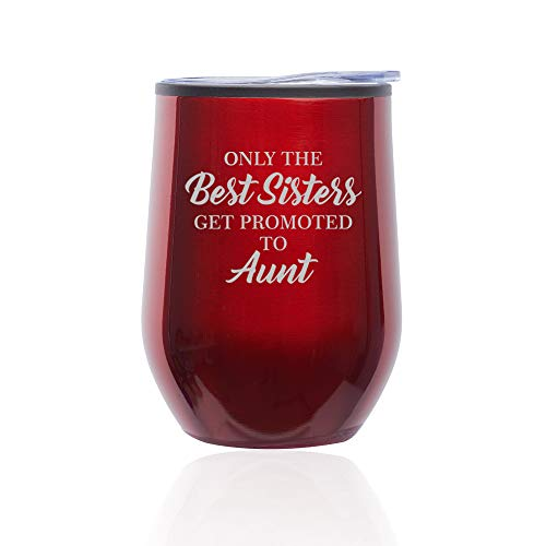 Stemless Wine Tumbler Coffee Travel Mug Glass With Lid The Best Sisters Get Promoted To Aunt (Red)