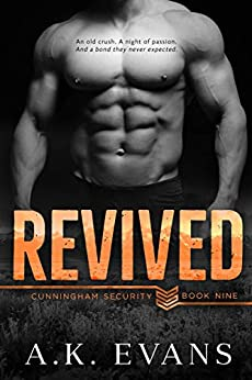 Revived (Cunningham Security Series Book 9) by [A.K. Evans]