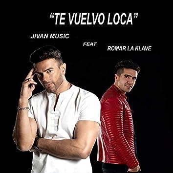 Te Vuelvo Loca (feat. Romar La Klave)