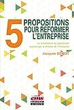 5 propositions pour réformer l'entreprise - La refondation du captilalisme passera par la réforme de l'entreprise.