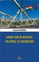 Avrupa Birligi Bölgesel Politikasi ve Macaristan