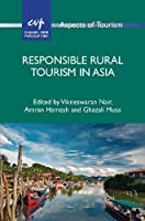 Responsible Rural Tourism in Asia (Aspects of Tourism)