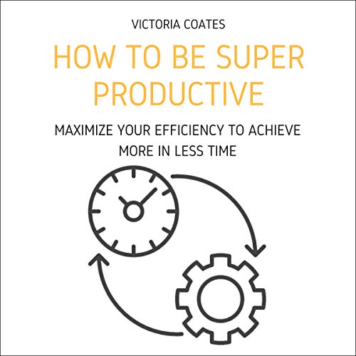 How to Be Super Productive cover art