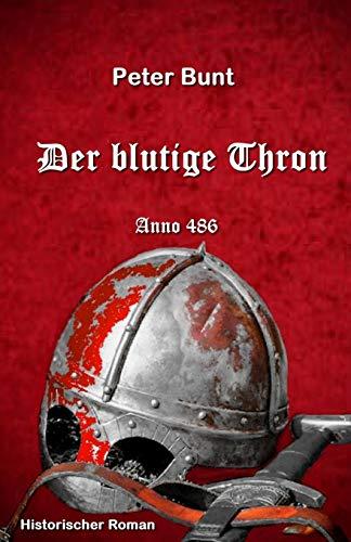 Der blutige Thron: Anno 486 (Die Einar Saga, Band 1)